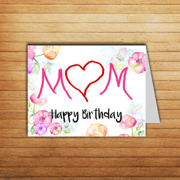 Mother Birthday Card Printable Mom card for Mum Happy Birthday Card I love you mom Funny Mom card Mother gift for her Instant Download