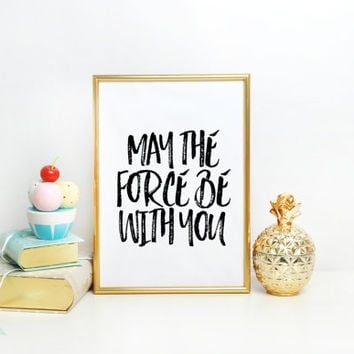 Nursery Decor May The Force Be With You Modern Kids Wall Art Nursery Print, Inspirational Wall Art Star Wars Quote Art Children Room Decor
