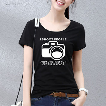 2017 Women T Shirts I Shoot People T-shirts Funny Photographer Camera Photography Tshirts Casual Personalized New Design Tees