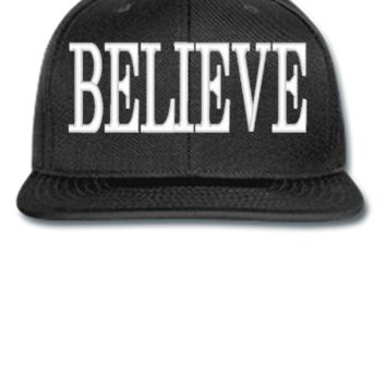 BELIEVE embroidery - Snapback Hat