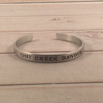"Shit Creek Survivor"" Cuff Bracelet - Ready to ship sample"