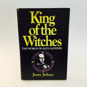 HALLOWEEN SALE Vintage Occult Book King of the Witches: The World of Alex Sanders by June Johns 1969 Hardcover