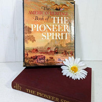 The American Heritage Book of The Pioneer Spirit in Original Slip Case ©1959 First Printing / First Edition Burgundy with Embossed Gold Text