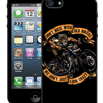 Don't Mess With Old Bikers We Don't Just Look Crazy iPhone 6/6S Case