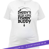 Pregnancy Announcement Shirt Pregnancy Reveal Maternity T Shirt Pregnant TShirt Mommy To Be Daddy's New Fishing Buddy Ladies Tee MAT-602
