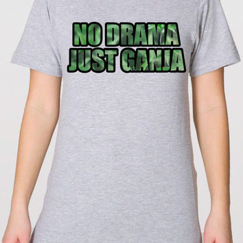 No Drama Just Ganja Shirt