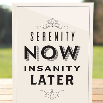 Serenity Now, Insanity Later - Seinfeld Greeting Card - Wedding Card - Humour
