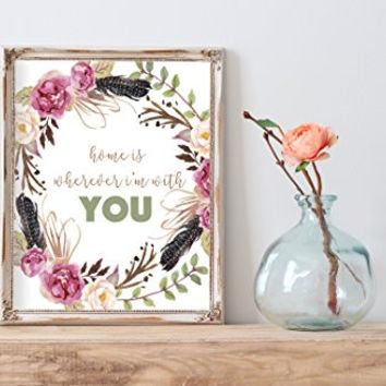 Watercolor Home Print | Home is wherever I'm with you | 8 x 10 | Wall Decor