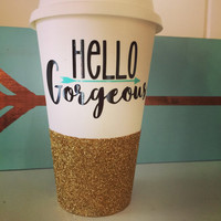 Hello Gorgeous togo Coffee Cup