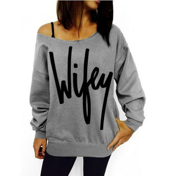 Harajuku Women Thin Sweatshirt 2016 Fashion Wifey Letter Printed Pullover Sexy Slash Neck Solid Gray Loose Shirt Sudaderas Mujer