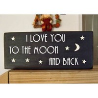 I Love You to the Moon and Back - Designed and Handmade in the USA By CreateYourWoodSign