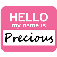 Precious Hello My Name Is Mouse Pad
