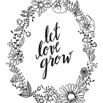 8 x 10 Printable wall art, instant printable, hand lettering, illustration, drawing, let love grow, printable decor