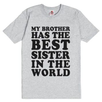 My Brother Has The Best Sister-Unisex Dark Ash T-Shirt