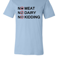 Vegan - No meat. No Dairy. No Kidding.