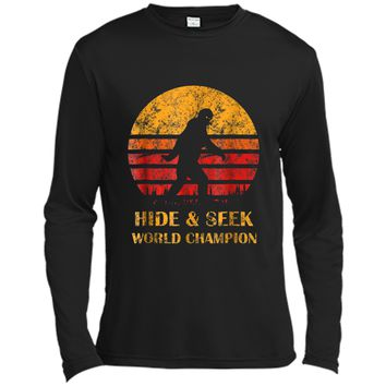 Bigfoot Hide And Seek World Champ Sasquatch Funny  Long Sleeve Moisture Absorbing Shirt