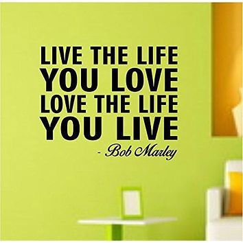 Live the Life You Love - Bob Marley Quote Wall Decal Sticker Decor Vinyl