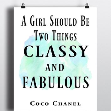 A Girl Should Be Two Things Classy And Fabulous Art Print - Unframed