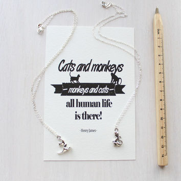 "Cat Necklace - Monkey Necklace - GiftSet with Quote Print - ""Cats and monkeys -monkeys and cats- all human life is there!"" Henry James Quote"