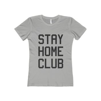 Stay Home Club Women's Fitted Tee