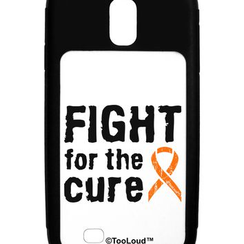 Fight for the Cure - Orange Ribbon Leukemia Galaxy S4 Case  by TooLoud