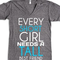 Short girls need tall best friends v neck tee t shirt-T-Shirt