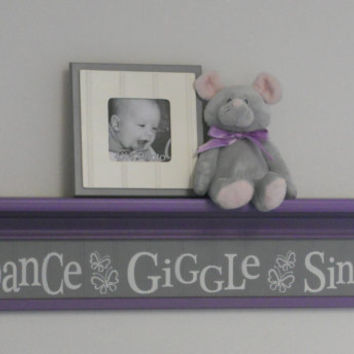 "Purple and Gray Baby Nursery - Dance Giggle Sing - Sign on 30"" Shelf Pastel Lavender Grey Whimsical Butterfly Nursery Wall Decor"