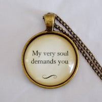 Jane Eyre Quote Necklace. My Very Soul Demands You. Charlotte Bronte. Book Jewelry. 18 Inch Chain.