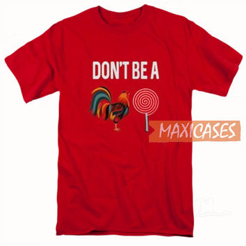Don't Be A Chicken Lollipop T Shirt Women Men And Youth Size S to 3XL