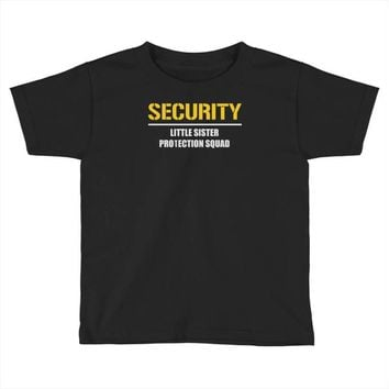 security little sister protection squad Toddler T-shirt