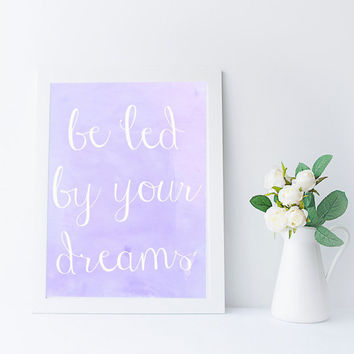 Be Led By Your Dreams Quote, Ralph Waldo Emerson, Inspirational Art, Instant Download, Purple Nursery Printable, Kids Room Wall Art