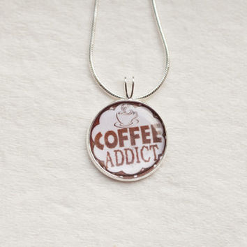 COFFEE Addict necklace-funny-handmade,silver plated, cappuccino,drink,ooak