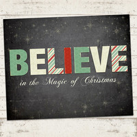Christmas Art Print - Believe in the Magic - Home Decor - Vintage/Blackboard -  8 X 10 - Typography Art Print - Digital File