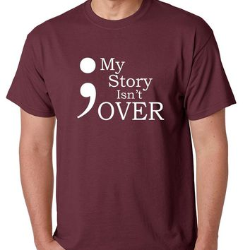 Men's T Shirt My Story Isn't Over Semicolon Tshirt
