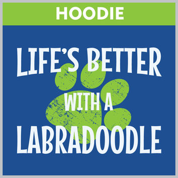 Life's Better With A Labradoodle HOODIE