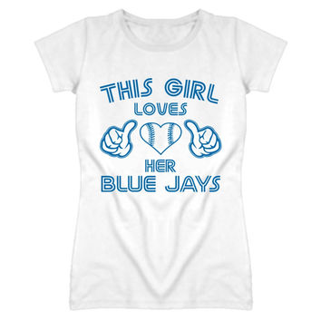 Youth This Girl Loves Her Toronto Blue Jays T-Shirt