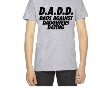 D.A.D.D. Dads Against Daughter Dating - Youth T-shirt