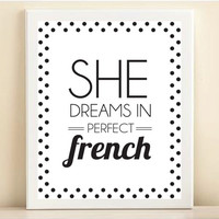 Black and White Polka Dot 'She Dreams in Perfect French' print poster