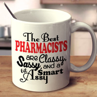 The Best Pharmacists Are Classy, Sassy, And A Bit Smart Assy