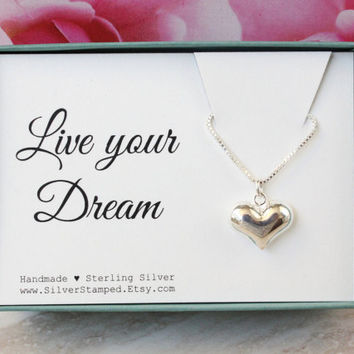 Live your dream, Birthday gift for her, inspirational gift, Sterling Silver Heart necklace graduation gift for girl friend daughter