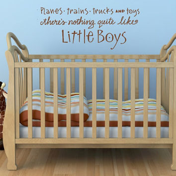 Planes, Trucks and Toys, There is Nothing Quite Like Little Boys. Custom Vinyl Wall Decal.