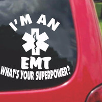 I'm a Emergency Medical Technician EMT What's Your Superpower? Sticker Decal 20 Colors To Choose From.