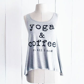 Yoga & Coffee Are All I Need Tank, Grey
