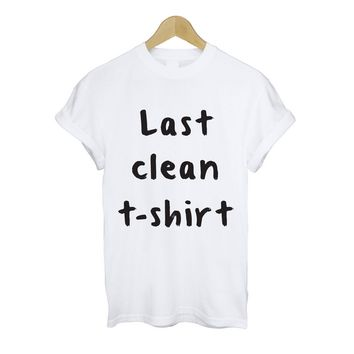 Last Clean T- Shirt - Last One Left!