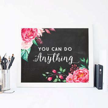 You Can Do Anything, Chalkboard Art, Aquarelle Flowers Floral Wreath Inspirational Quote Print Printable Watercolor Rose 8x10