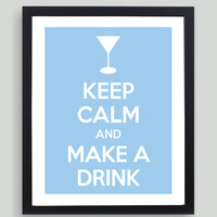 8x10 Keep Calm and Make A Drink Art Print - Customized in Any Color Personalized Typography Funny Gift