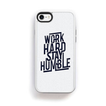 Work hard stay humble quote for iPhone 7