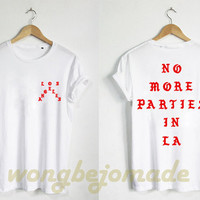 No More Parties In LA Shirt Kanye West T Shirt The Life of Pablo Unisex Size Tshirt