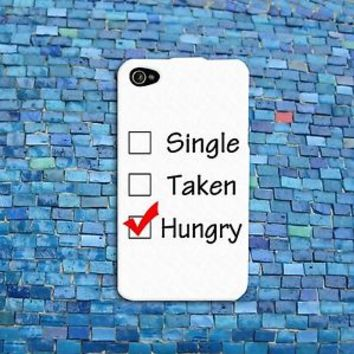 Custom Single Taken Hungry Cute Cool Funny Phone Case iPhone 4 4s 5 5s 5c 6 6s +