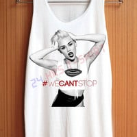 MILEY CYRUS Shirt We Can't Stop Shirts Top Tank Top Tee Tunic Singlet Women - Size S M L